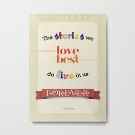 The Stories We Love Best - J.K. Rowling Metal Print