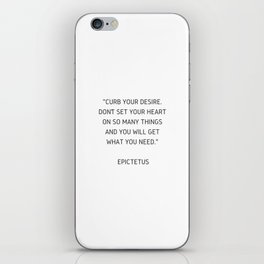 Stoic Wisdom Quotes - Epictetus - Curb Your Desire iPhone Skin