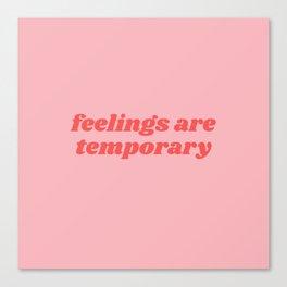 feelings are temporary Canvas Print