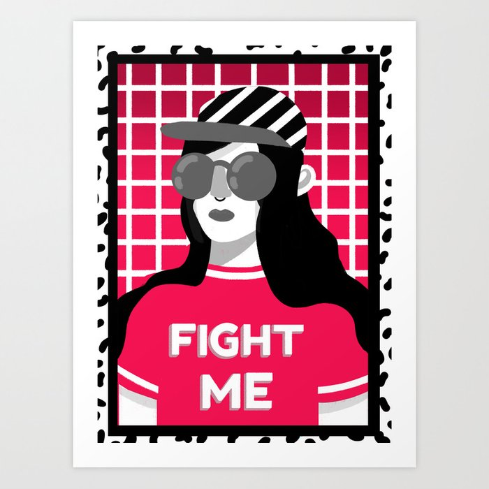 Fight me! Art Print
