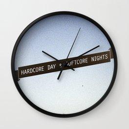 HARDCORE DAYS & SOFTCORE NIGHTS Wall Clock