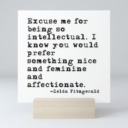 Excuse me for being so intellectual Mini Art Print