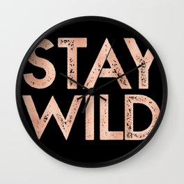 STAY WILD Rose Gold on Black Wall Clock