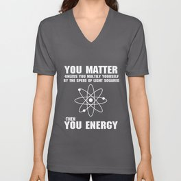 You Matter Unless You Multiply Unisex V-Neck