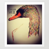 It'll be our swan song Art Print