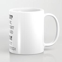 RUN? SORRY, I THOUGH YOU SAID RUM. I'M NOT INTERESTED! Coffee Mug