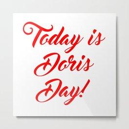 Today is Doris Day Metal Print