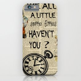 alice in wonderland we all go little mad iPhone Case