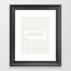 Whether you think you can Framed Art Print