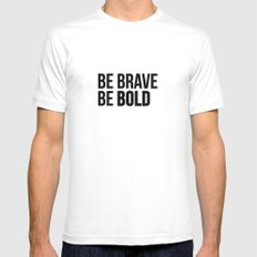 Be Brave Be Bold MEDIUM White Mens Fitted Tee