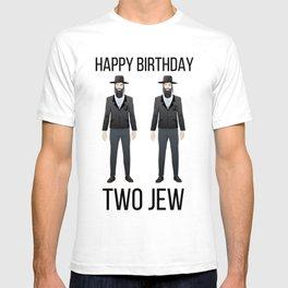 Happy Birthday Two Jew - Humor Funny Jewish Art T-shirt