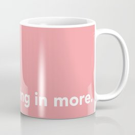 yes to life, yes to love Coffee Mug