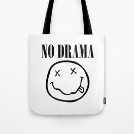 No Drama. Tote Bag