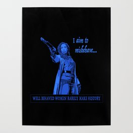I Aim To Misbehave (Blue) Poster