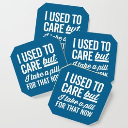 I Used To Care Funny Quote Coaster