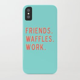 PARKS AND REC FRIENDS WAFFLES WORK iPhone Case