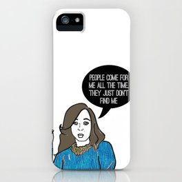 They Just Don't find me iPhone Case