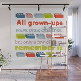 All grown ups were once children Wall Mural