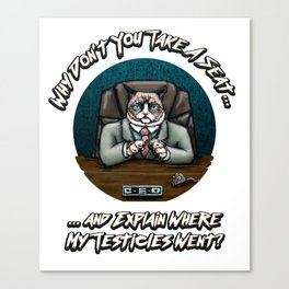The Boss Cat - Where Did My Testicles Go - Meme Funny Canvas Print