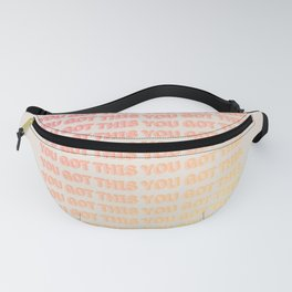 You Got This - Typography Fanny Pack