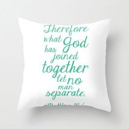 MATTHEW 19:6 Throw Pillow