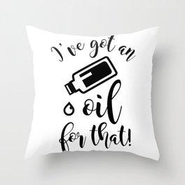CUTE PRETTY ESSENTIAL OIL DIFFUSER printS - I'VE GOT AN OIL Throw Pillow