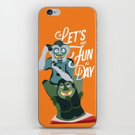 Let's have fun, all day!  iPhone Skin