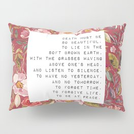 Death must be so beautiful - S. Plath Collection Pillow Sham