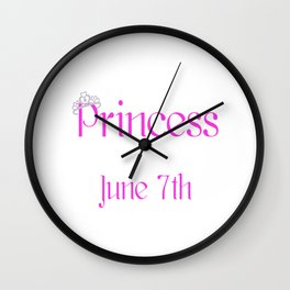 A Princess Is Born On June 7th Funny Birthday Wall Clock