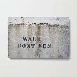 Walk, Don't Run Metal Print