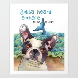Bubba Heard a Whale Art Print