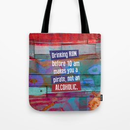 Drinking Rum Before 10 am Tote Bag