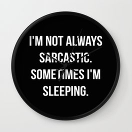 The Sarcastic Person Wall Clock