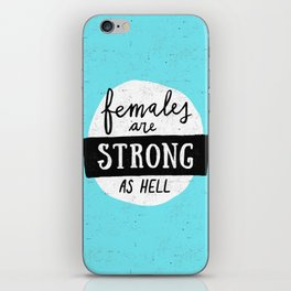 Females Are Strong As Hell Blue iPhone Skin
