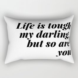 my darling, but so are you Rectangular Pillow