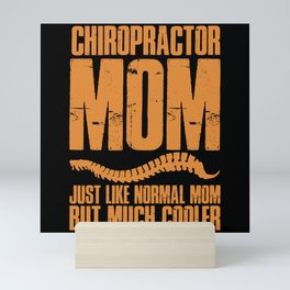 Chiropractic Mom Much Cooler Spinal Chiropractor Mini Art Print