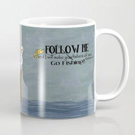 I'll Make You Fishers of Men Coffee Mug