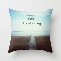 never stop exploring Throw Pillows featuring Never Stop Exploring by Olivia Joy St.Claire - Modern Nature / T