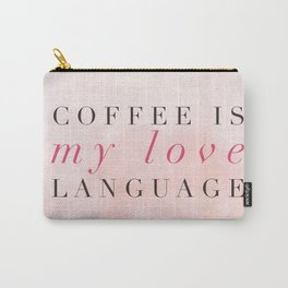 Coffee is my love language Carry-All Pouch