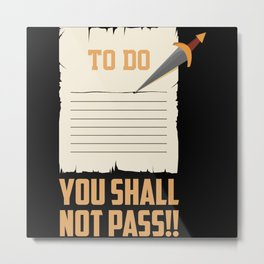 To-Do List You Shall Not Pass Metal Print