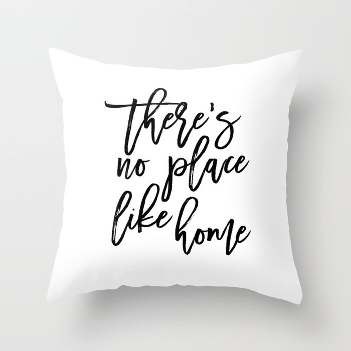 Inspirational Quote Theres No Place Like Home Quote Print