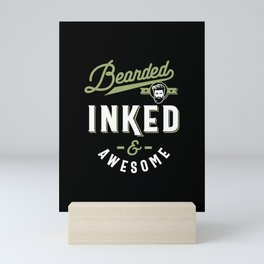Bearded Inked & Awesome Tee Beard Tattoo Lover  Mini Art Print