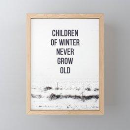 Children Of winter never grow old (snow) Framed Mini Art Print