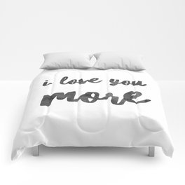 I love you more Comforters
