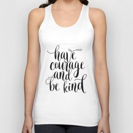 Be Kind and Have Courage, Be Kind Be Brave, Have Courage and Be Kind Wall Art Unisex Tank Top
