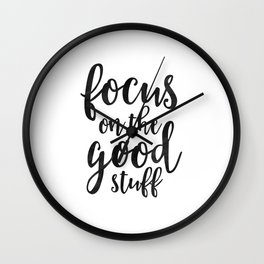 PRINTABLE Art, Focus On The Good Stuff,Motivational Quote,Black And White,Office Decor,workout Quote Wall Clock
