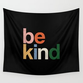 be kind colors rainbow Wall Tapestry