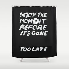 IT'S GONE Shower Curtain
