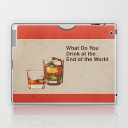 What Do You Drink at the End of the World Laptop & iPad Skin