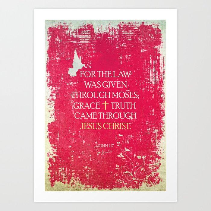 Typography Motivational Christian Bible Verses Poster - John 1:17 Art Print